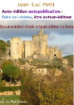 Auto-�dition autopublication : faire soi-m�me, �tre auteur-�diteur